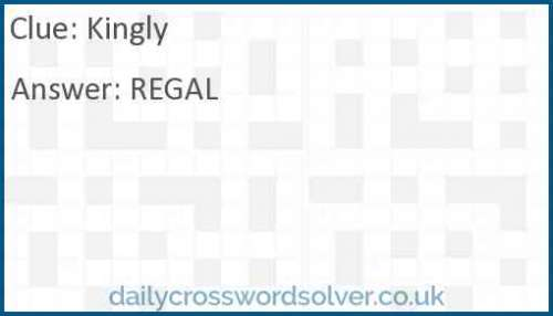 Kingly crossword answer