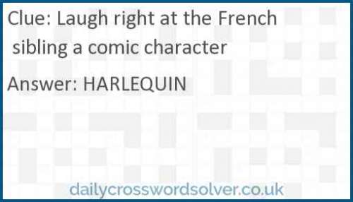 Laugh right at the French sibling a comic character crossword answer