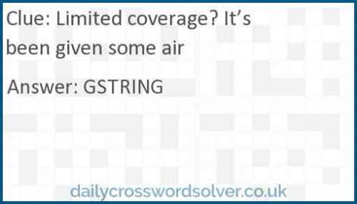 Limited coverage? It's been given some air crossword answer