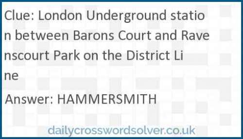 London Underground station between Barons Court and Ravenscourt Park on the District Line crossword answer