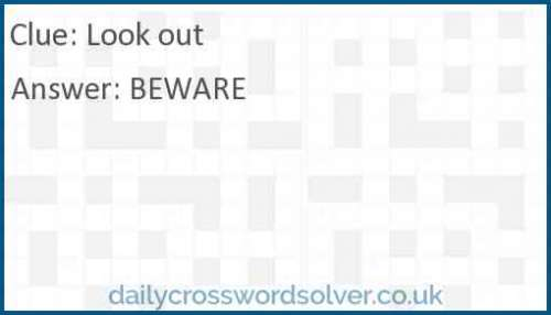 Look out crossword answer