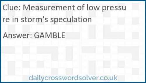 Measurement of low pressure in storm's speculation crossword answer