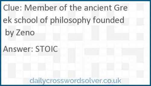 Member of the ancient Greek school of philosophy founded by Zeno crossword answer
