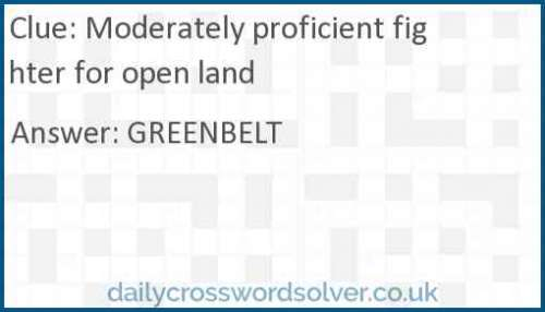 Moderately proficient fighter for open land crossword answer