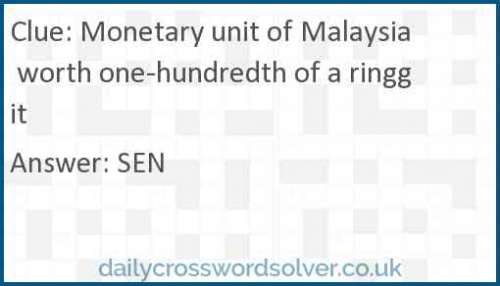 Monetary unit of Malaysia worth one-hundredth of a ringgit crossword answer