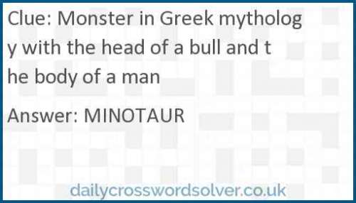 Monster in Greek mythology with the head of a bull and the body of a man crossword answer