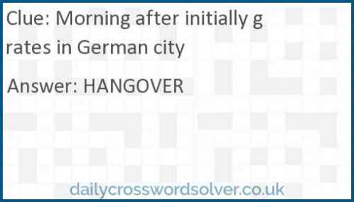 Morning after initially grates in German city crossword answer