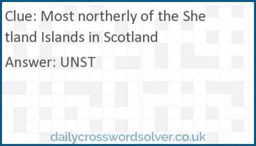 Most northerly of the Shetland Islands in Scotland crossword answer