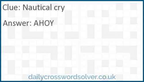 Nautical cry crossword answer