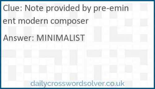 Note provided by pre-eminent modern composer crossword answer