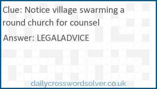 Notice village swarming around church for counsel crossword answer