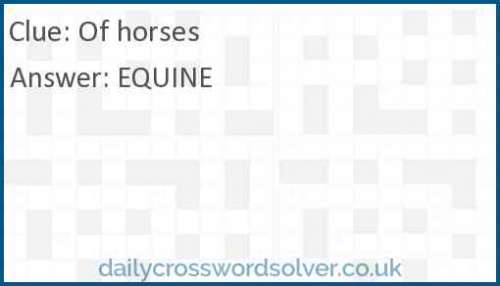 Of horses crossword answer