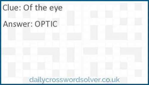 Of the eye crossword answer