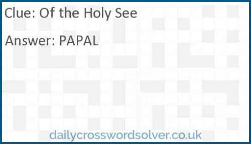 Of the Holy See crossword answer