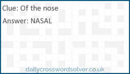 Of the nose crossword answer
