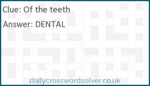 Of the teeth crossword answer