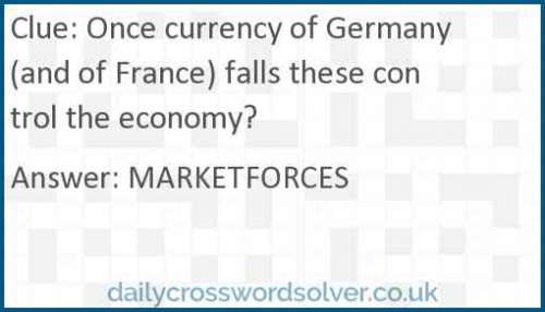 Once currency of Germany (and of France) falls these control the economy? crossword answer