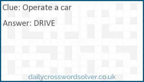 Operate a car crossword answer