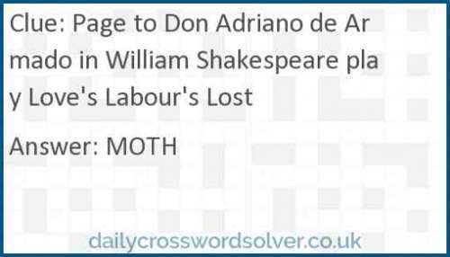 Page to Don Adriano de Armado in William Shakespeare play Love's Labour's Lost crossword answer