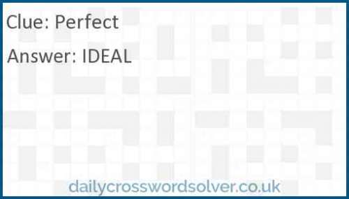 Perfect crossword answer