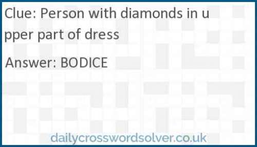 Person with diamonds in upper part of dress crossword answer