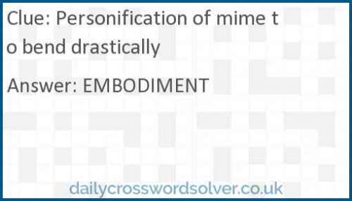 Personification of mime to bend drastically crossword answer