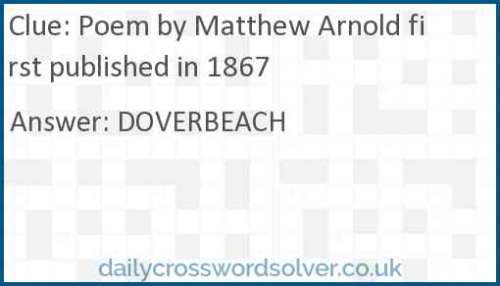 Poem by Matthew Arnold first published in 1867 crossword answer