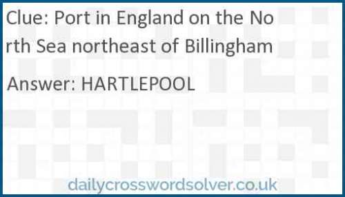 Port in England on the North Sea northeast of Billingham crossword answer