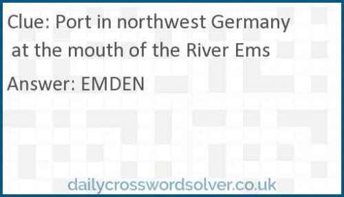 Port in northwest Germany at the mouth of the River Ems crossword answer