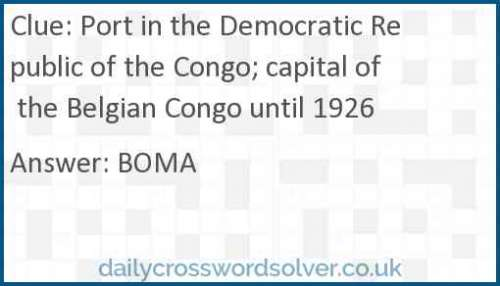 Port in the Democratic Republic of the Congo; capital of the Belgian Congo until 1926 crossword answer