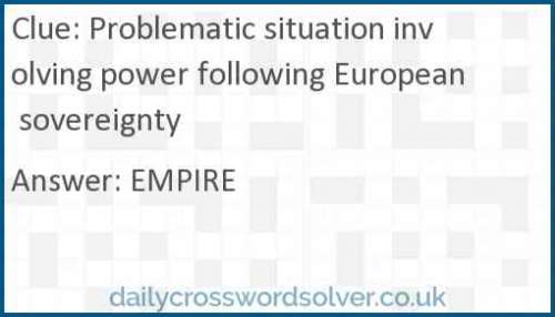 Problematic situation involving power following European sovereignty crossword answer