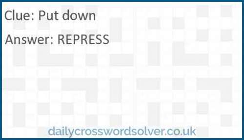 Put down crossword answer