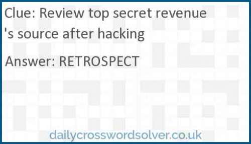 Review top secret revenue's source after hacking crossword answer