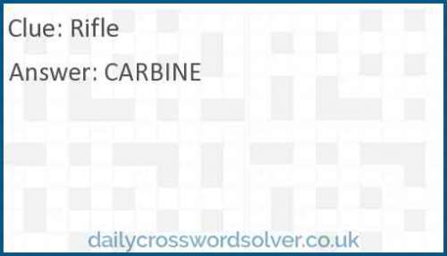 Rifle crossword answer