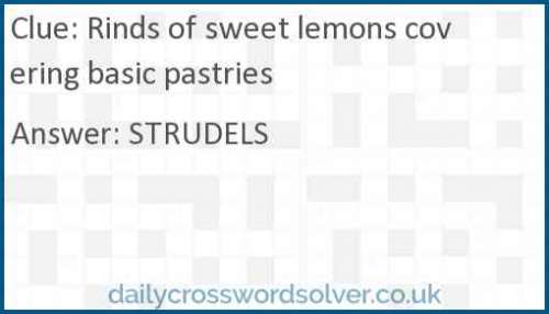 Rinds Of Sweet Lemons Covering Basic Pastries Crossword Answer Solutions De Jeux