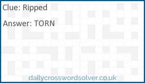 Ripped crossword answer