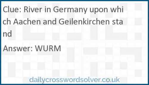 River in Germany upon which Aachen and Geilenkirchen stand crossword answer