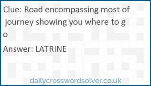 Road encompassing most of journey showing you where to go crossword answer