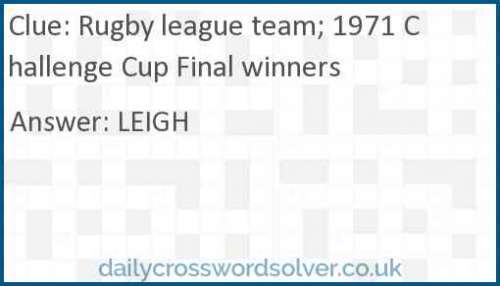Rugby league team; 1971 Challenge Cup Final winners crossword answer