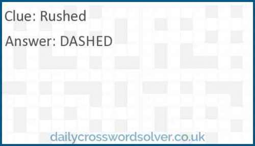 Rushed crossword answer