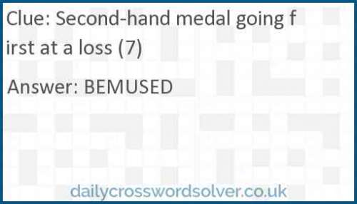 Second-hand medal going first at a loss (7) crossword answer