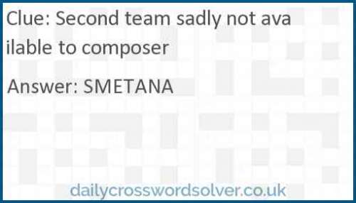 Second team sadly not available to composer crossword answer