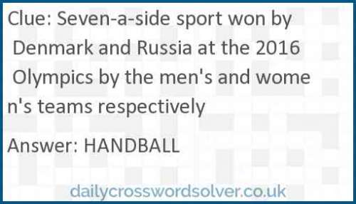 Seven-a-side sport won by Denmark and Russia at the 2016 Olympics by the men's and women's teams respectively crossword answer