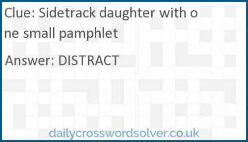 Sidetrack daughter with one small pamphlet crossword answer