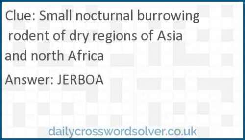 Small nocturnal burrowing rodent of dry regions of Asia and north Africa crossword answer