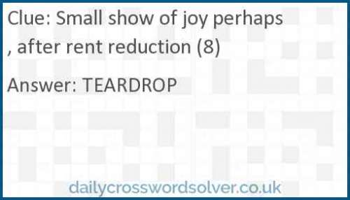 Small show of joy perhaps, after rent reduction (8) crossword answer