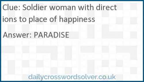 Soldier woman with directions to place of happiness crossword answer