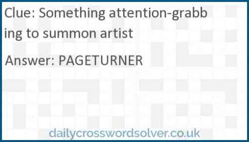 Something attention-grabbing to summon artist crossword answer