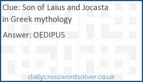 Son of Laius and Jocasta in Greek mythology crossword answer