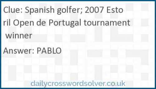 Spanish golfer; 2007 Estoril Open de Portugal tournament winner crossword answer